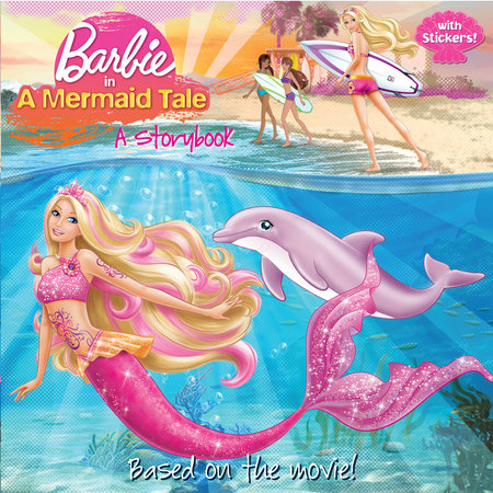 Barbie in a Mermaid Tale: A Storybook (Barbie) by Mary Man-Kong