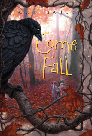 Come Fall by A.C.E. Bauer
