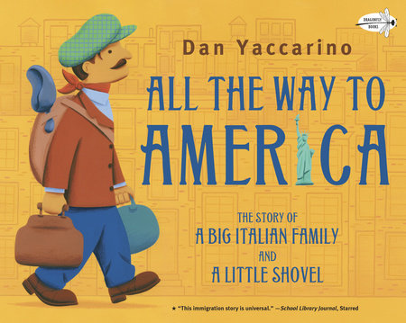 All the Way to America: The Story of a Big Italian Family and a Little Shovel