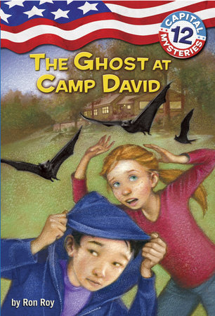 Capital Mysteries #12: The Ghost at Camp David by Ron Roy