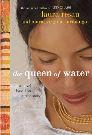 The Queen of Water by Laura Resau and Maria Virginia Farinango