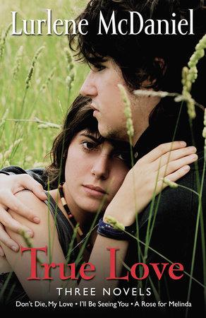 True Love: Three Novels by Lurlene McDaniel