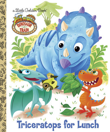 Triceratops for Lunch (Dinosaur Train) by Golden Books