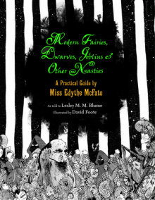 Modern Fairies, Dwarves, Goblins, and Other Nasties: A Practical Guide by Miss Edythe McFate
