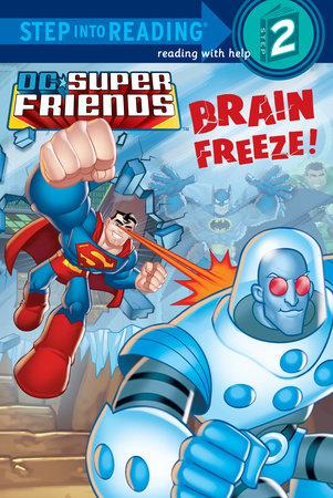 Brain Freeze! (DC Super Friends) by J.E. Bright