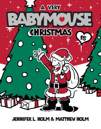 Babymouse #15: A Very Babymouse Christmas by Jennifer L. Holm and Matthew Holm