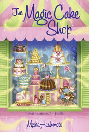 The Magic Cake Shop by Meika Hashimoto