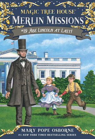 Abe Lincoln at Last! by Mary Pope Osborne