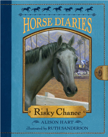Horse Diaries #7: Risky Chance by Alison Hart