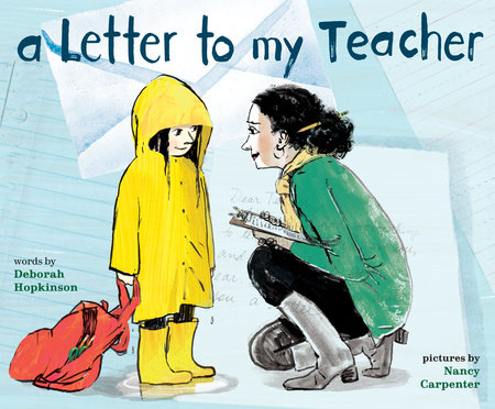 A Letter to My Teacher by Deborah Hopkinson