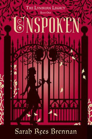 Unspoken (The Lynburn Legacy Book 1) by Sarah Rees Brennan