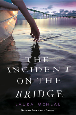 The Incident on the Bridge by Laura McNeal