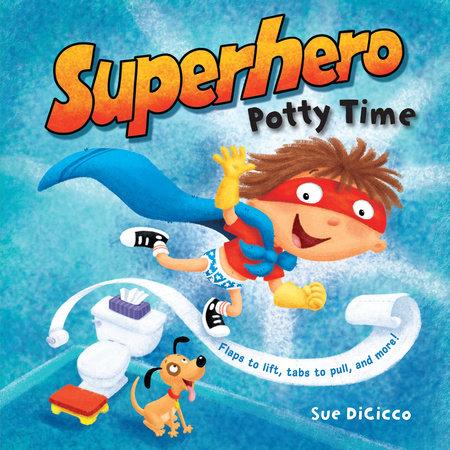 Superhero Potty Time by Sue DiCicco