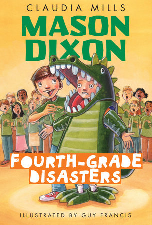 Mason Dixon: Fourth-Grade Disasters by Claudia Mills; illustrated by Guy Francis