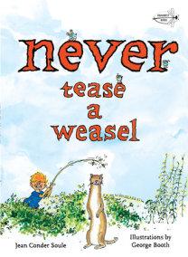 Never Tease a Weasel