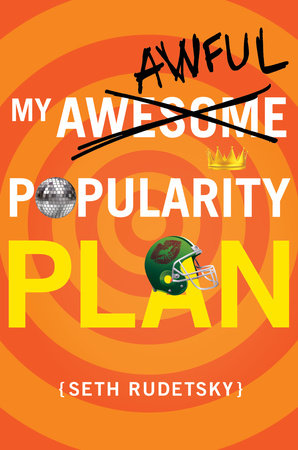 My Awesome/Awful Popularity Plan by Seth Rudetsky