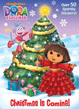 Christmas is Coming! (Dora the Explorer) by Golden Books