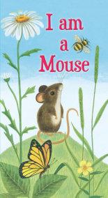 I am a Mouse
