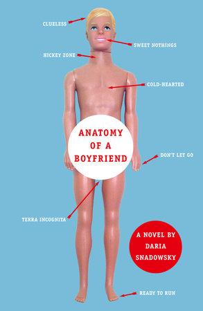 Anatomy of a Boyfriend by Daria Snadowsky