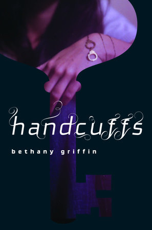 Handcuffs by Bethany Griffin