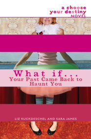 What If . . . Your Past Came Back to Haunt You