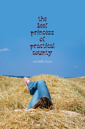 The Beef Princess of Practical County by Michelle Houts