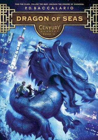 Century #4: Dragon of Seas by P. D. Baccalario