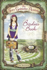 The Fairy Godmother Academy #1: Birdie's Book