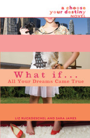 What If . . . All Your Dreams Came True