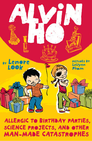 Alvin Ho: Allergic to Birthday Parties, Science Projects, and Other Man-madeCatastrophes by Lenore Look