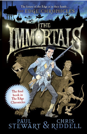 The Edge Chronicles 10: The Immortals by Paul Stewart and Chris Riddell