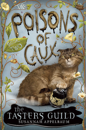 The Poisons of Caux: The Tasters Guild (Book II) by Susannah Appelbaum