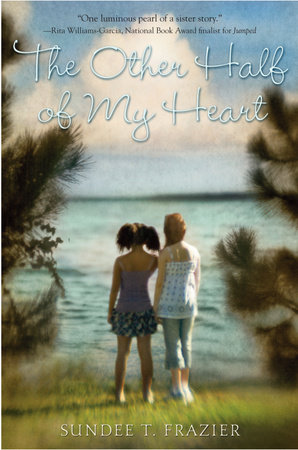 The Other Half of My Heart by Sundee T. Frazier