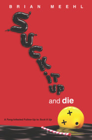 Suck It Up and Die