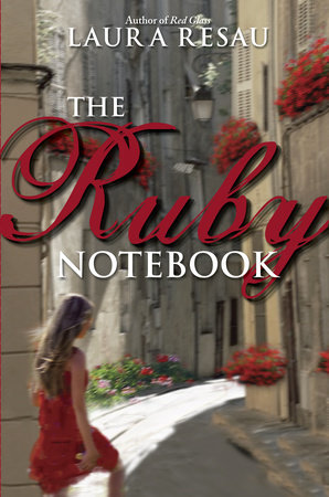 The Ruby Notebook by Laura Resau