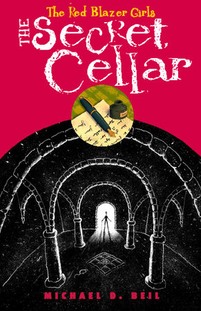 The Red Blazer Girls: The Secret Cellar by Michael D. Beil