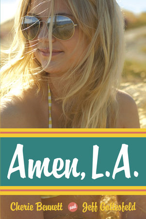 Amen, L.A. by Cherie Bennett and Jeff Gottesfeld