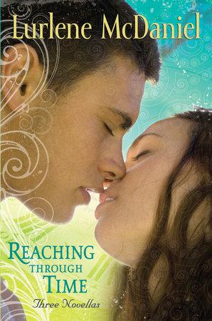 Reaching Through Time: Three Novellas by Lurlene McDaniel