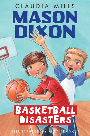 Mason Dixon: Basketball Disasters by Claudia Mills