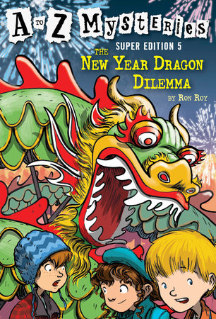 A to Z Mysteries Super Edition #5: The New Year Dragon Dilemma by Ron Roy