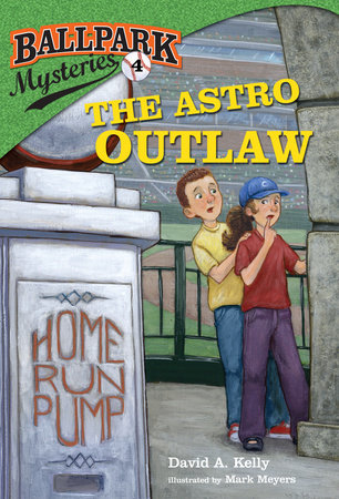 Ballpark Mysteries #4: The Astro Outlaw by David A. Kelly