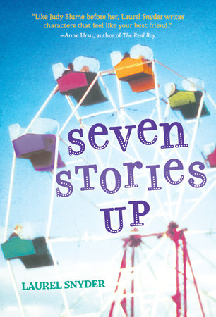 Seven Stories Up by Laurel Snyder