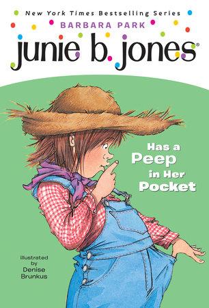 Junie B. Jones #15: Junie B. Jones Has a Peep in Her Pocket by Barbara Park