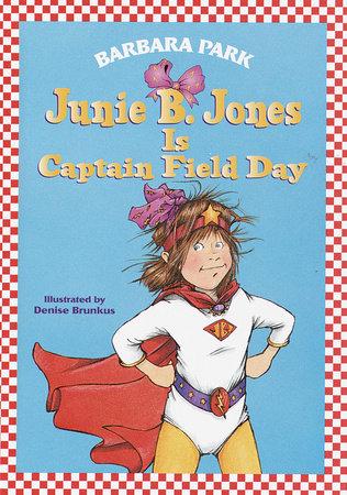 Junie B. Jones #16: Junie B. Jones Is Captain Field Day by Barbara Park