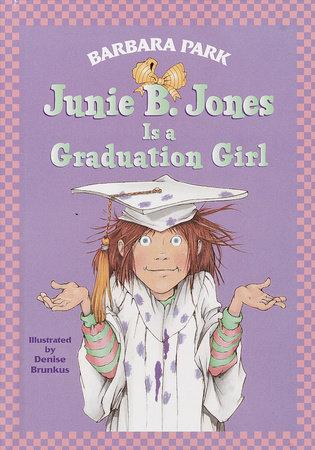 Junie B. Jones #17: Junie B. Jones Is a Graduation Girl by Barbara Park