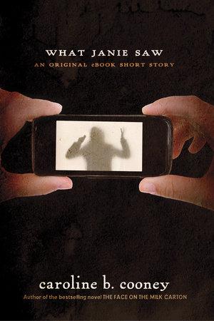 What Janie Saw by Caroline B. Cooney