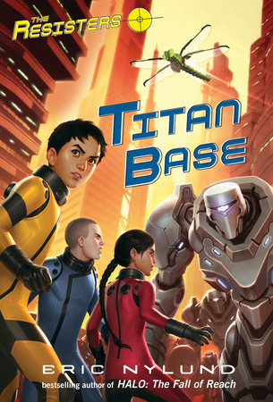 The Resisters #3: Titan Base by Eric Nylund