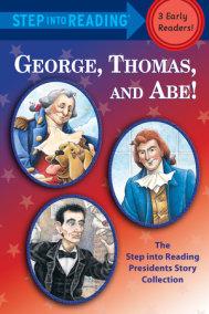 George, Thomas, and Abe!
