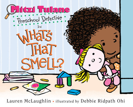 Mitzi Tulane, Preschool Detective in What's That Smell? by Lauren McLaughlin