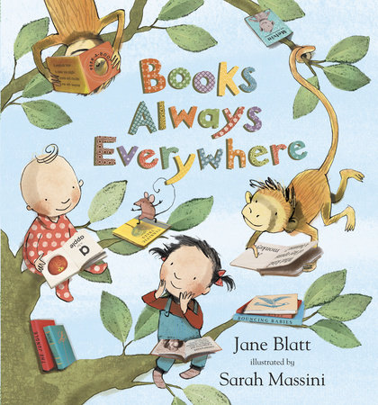 Books Always Everywhere by Jane Blatt